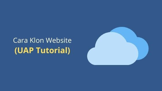 Cara Duplikasi Website Ahli (UAP Tutorial)