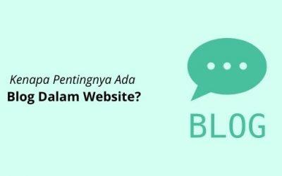 Kenapa Pentingnya Ada Blog Dalam Website?
